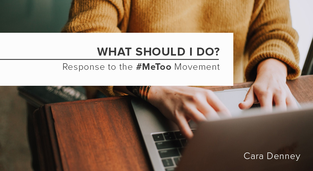 What Should I Do? Response to the #MeToo Movement