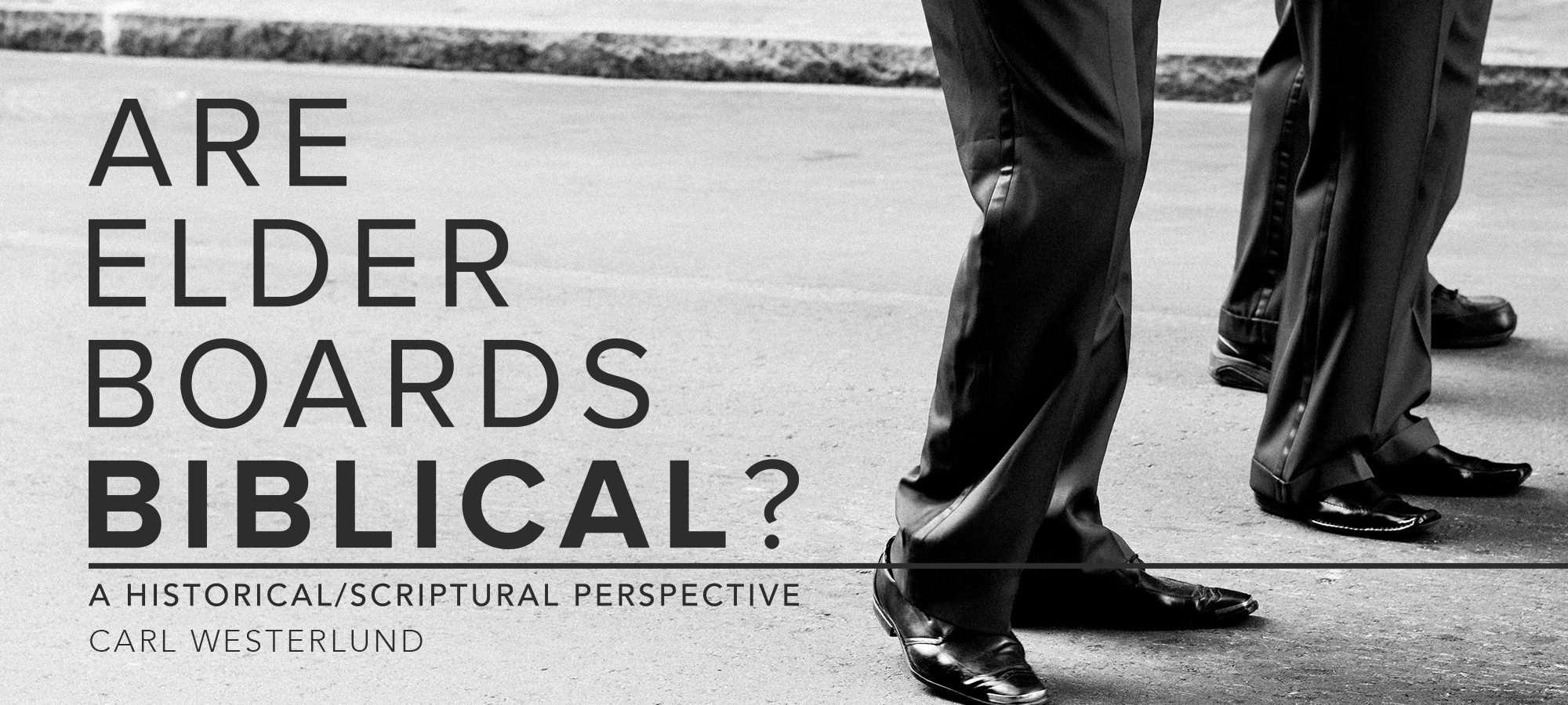 Are Elder Boards Biblical? - A Historical/Scriptural Perspective