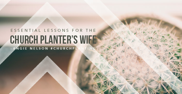 Essential Lessons for the Church Planter's Wife