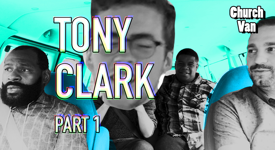 Church Van EP 4, with Guest Pastor Tony Clark