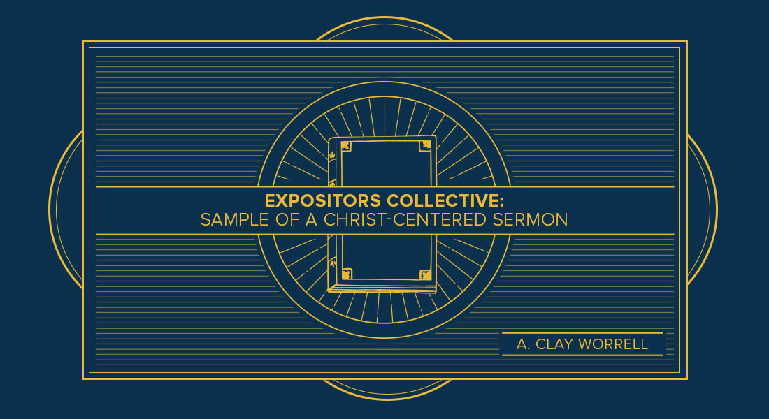 Expositors Collective: Sample of a Christ-Centered Sermon