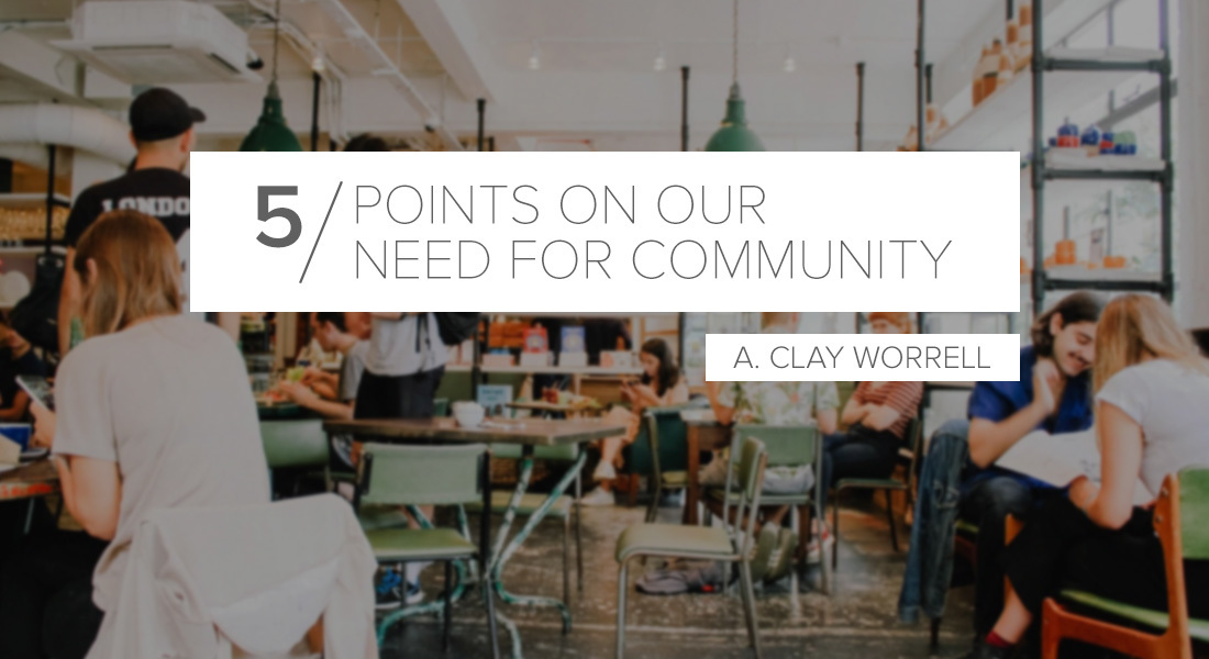 Five Points on Our Need for Community