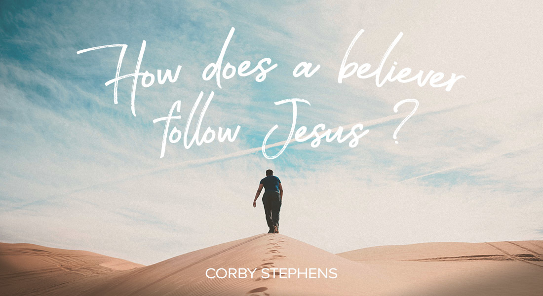 How Does a Believer Follow Jesus?