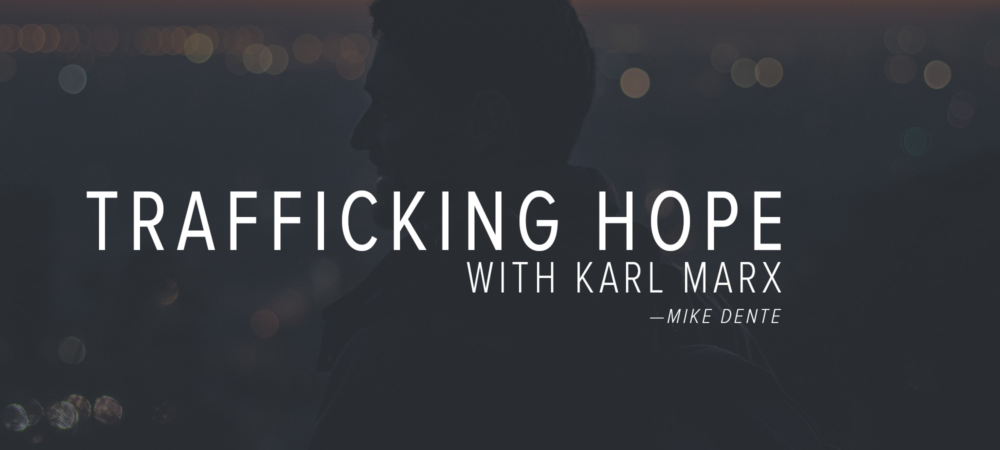 Trafficking Hope with Karl Marx