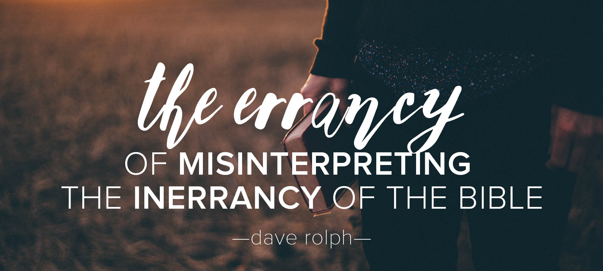 The Errancy of Misinterpreting the Inerrancy of the Bible