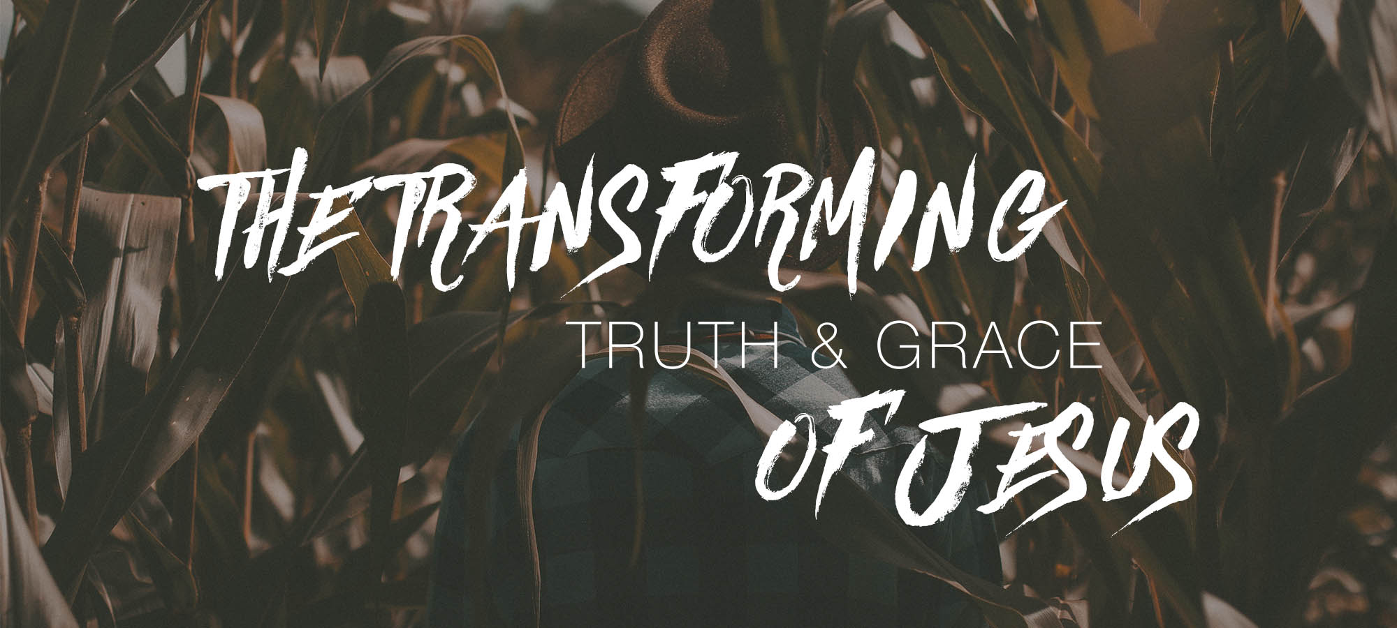 The Transforming Truth and Grace of Jesus