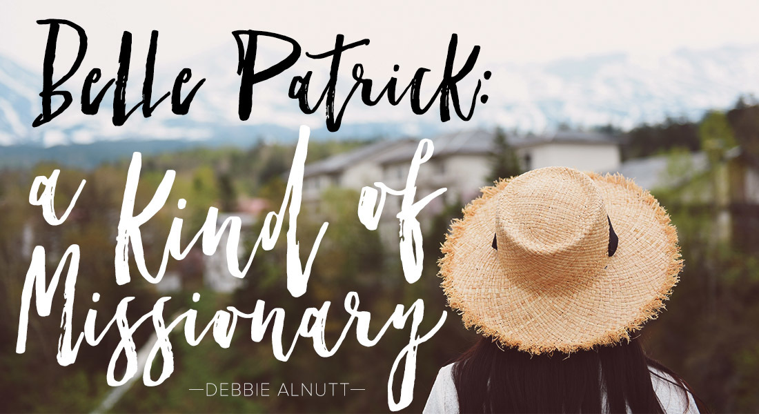 Belle Patrick:  A Kind of Missionary