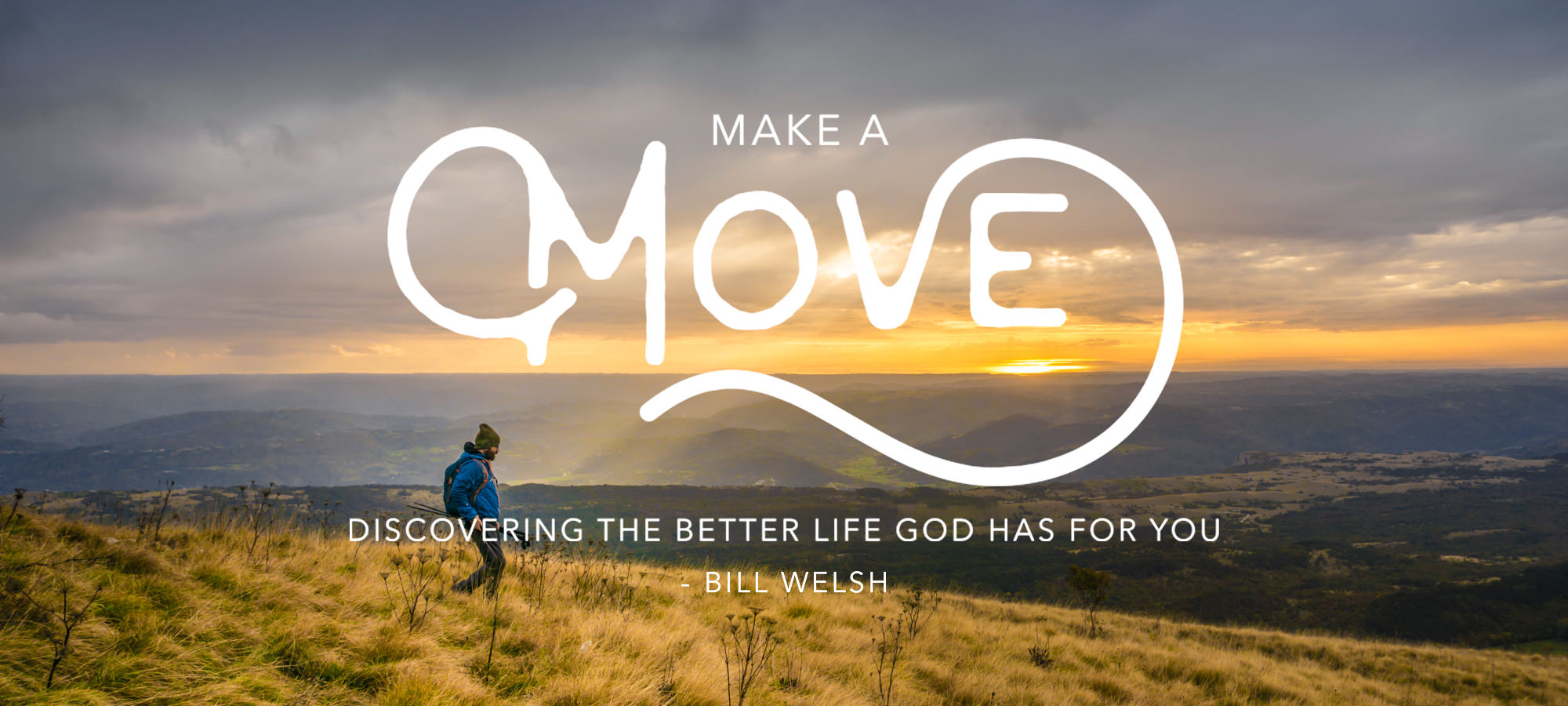 Make a Move: Discovering the Better Life God has for You