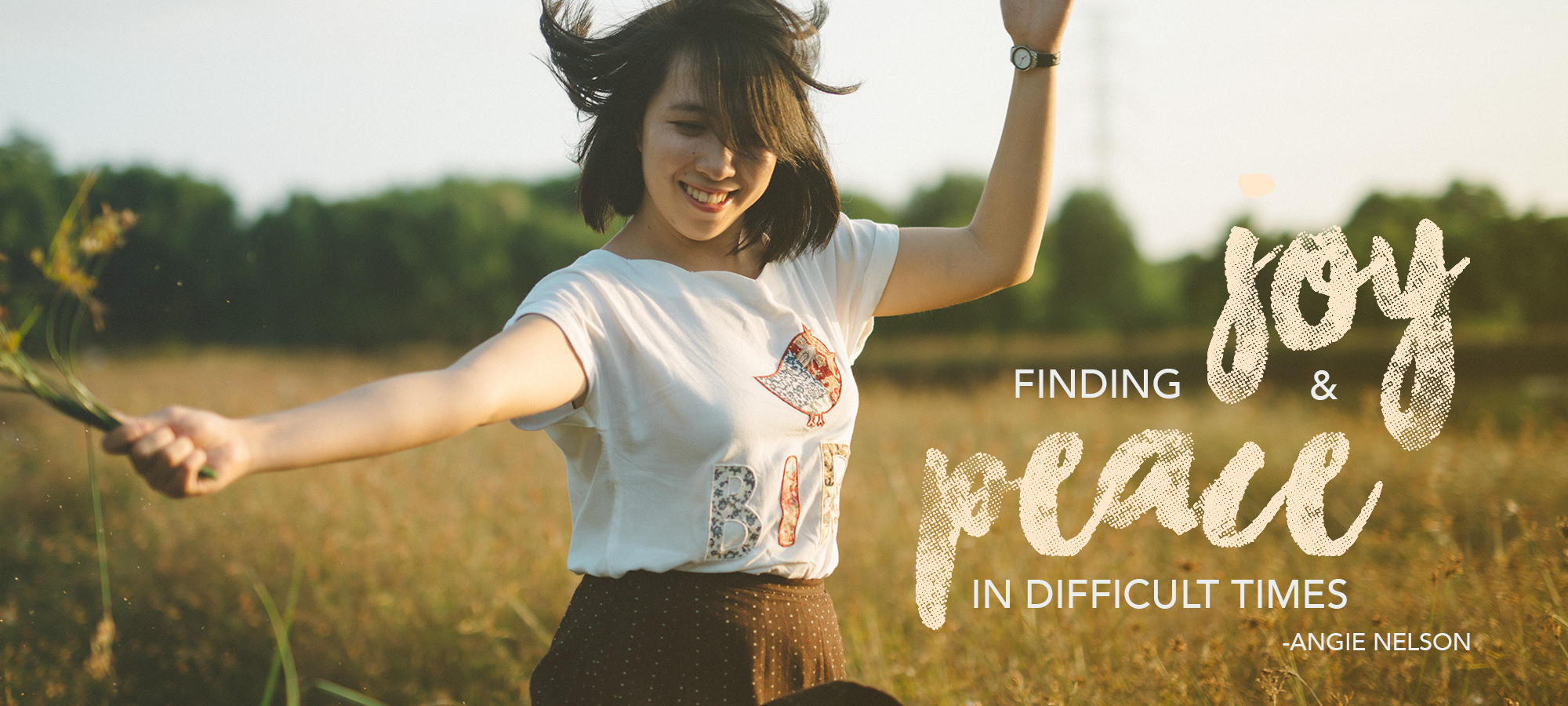 Finding Joy & Peace in Difficult Times