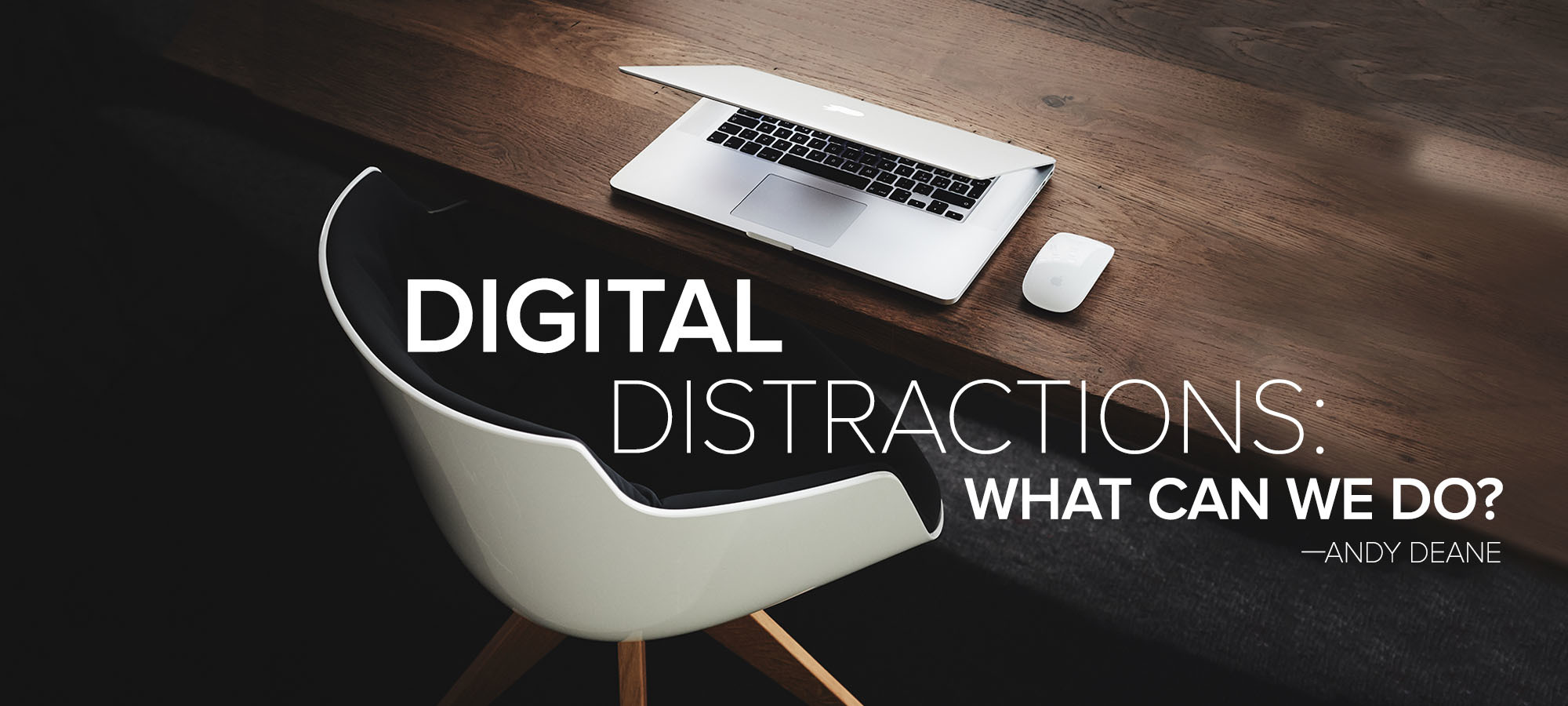 Digital Distractions: What Can We Do?
