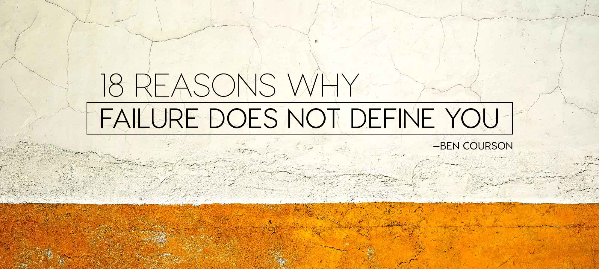 Eighteen Reasons Why Failure Does Not Define You