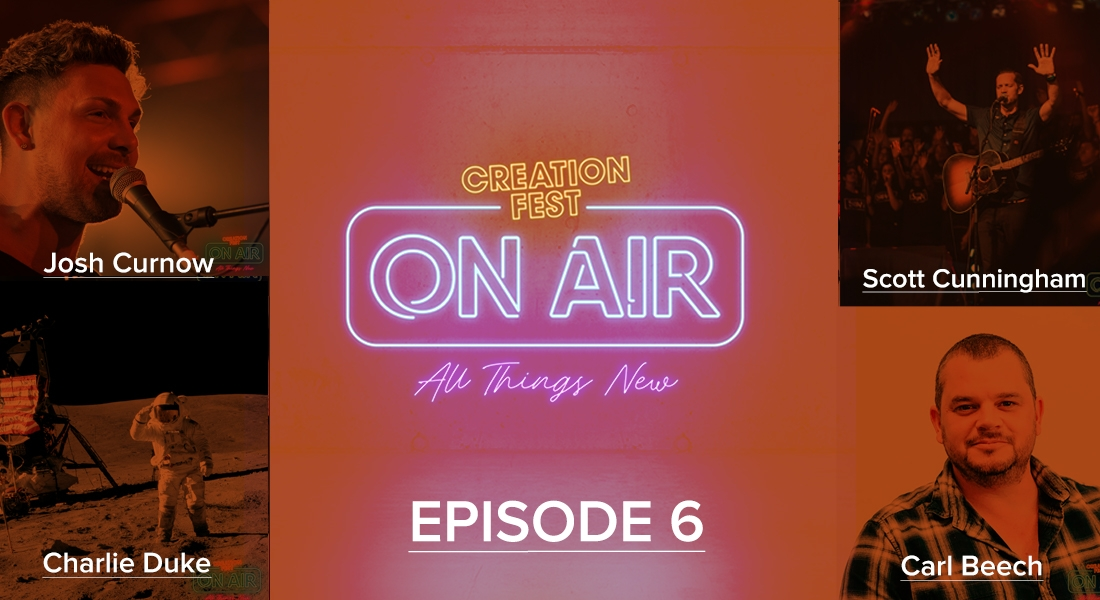 Episode 6: Creation Fest On Air (Final Episode!)