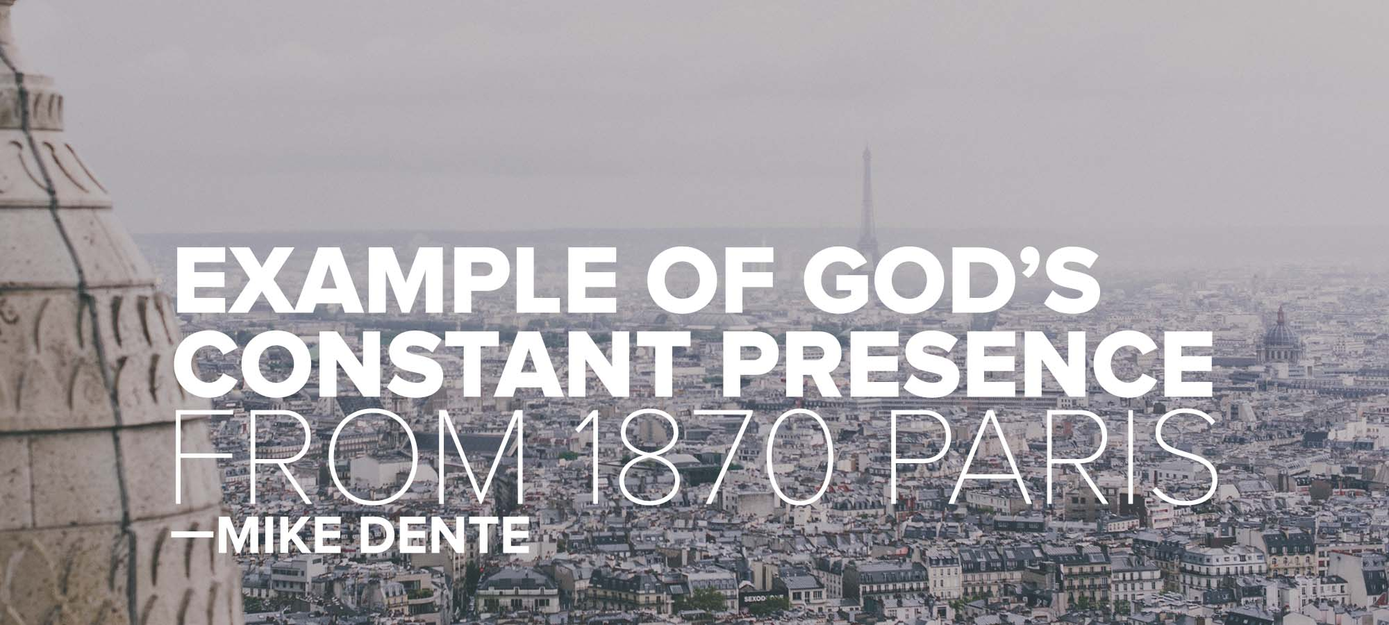 Example of God's Constant Presence From 1870 Paris