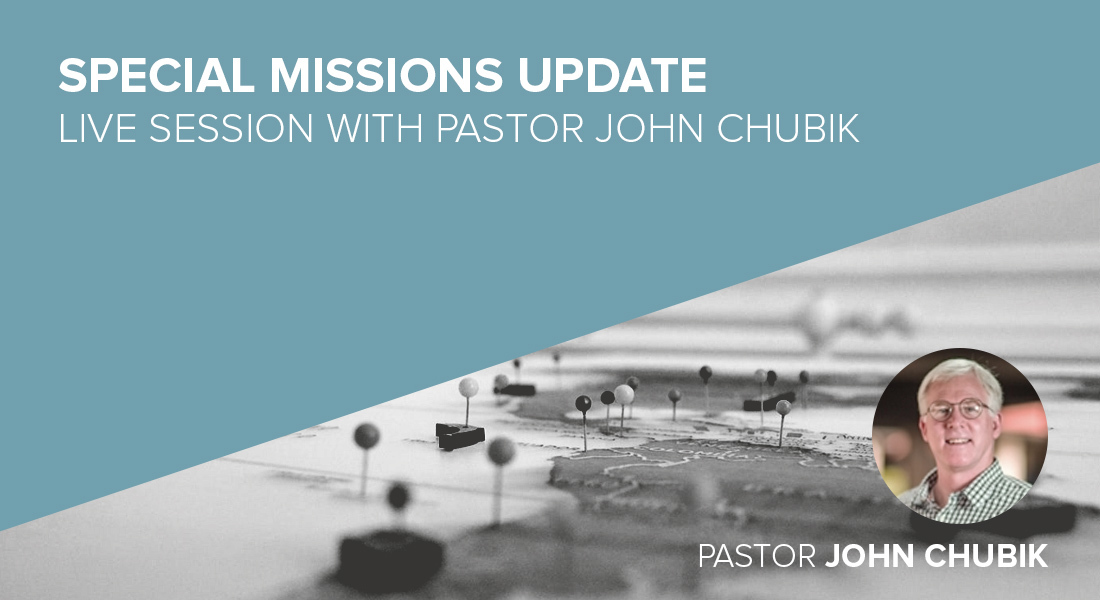 Missions Update with John Chubik