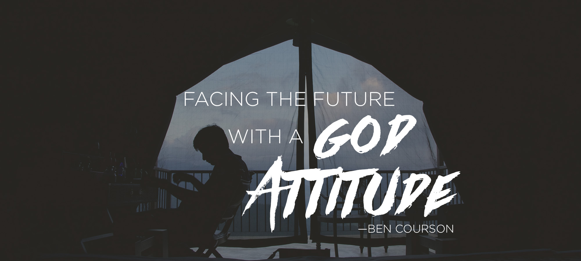 "Facing the Future With a ""God Attitude"""