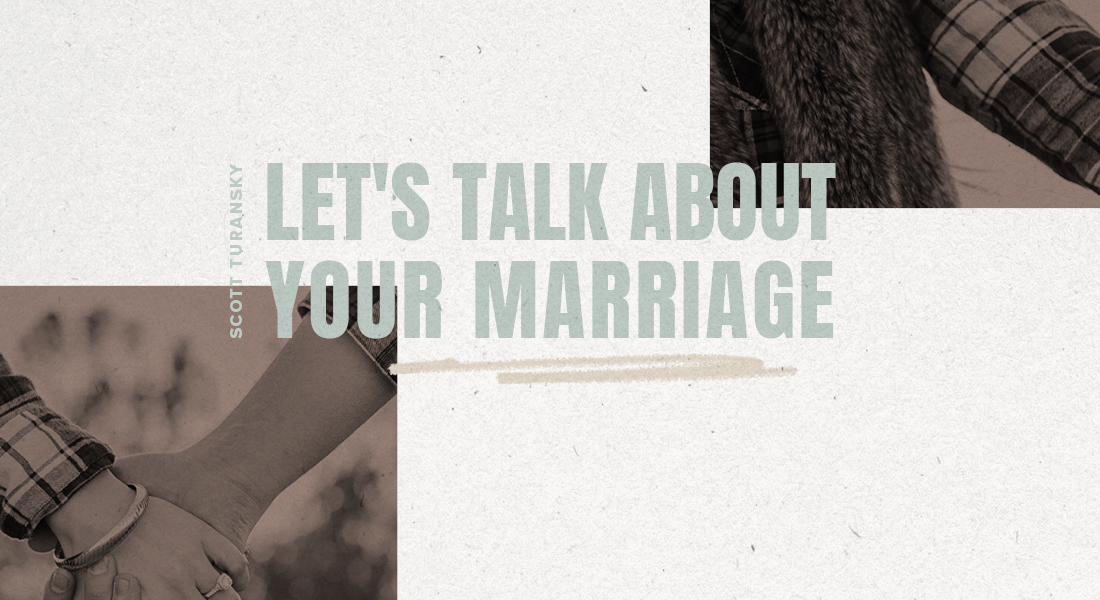 Let's Talk About Your Marriage