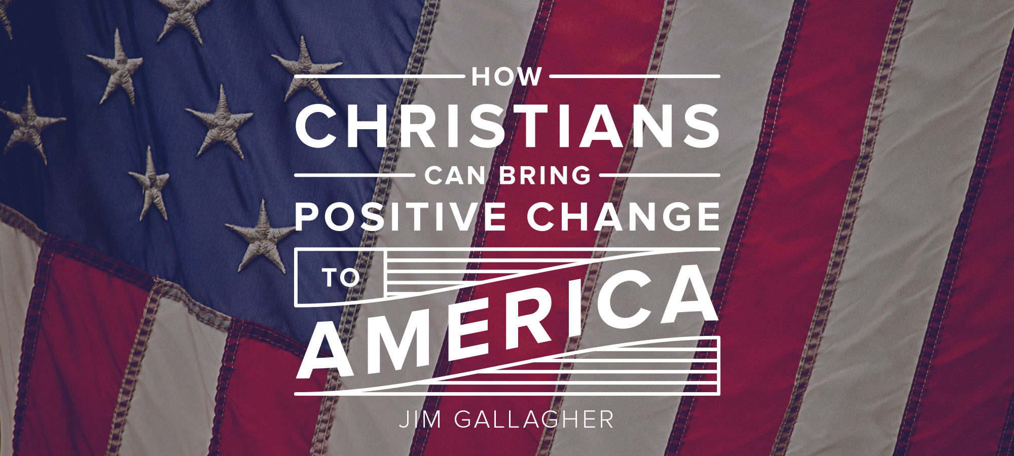 How Christians Can Bring Positive Change to America