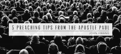 5 Preaching Tips from the Apostle Paul