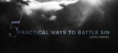5 Practical Ways to Battle Sin