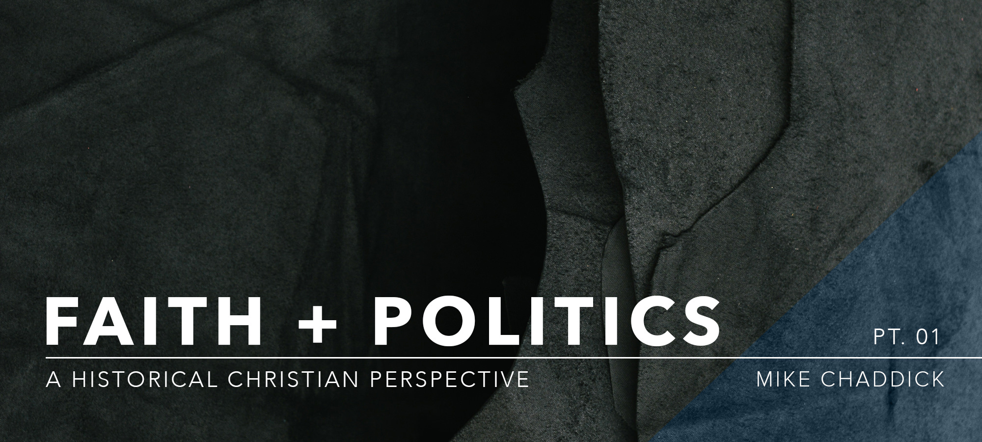 Faith & Politics: A Historical Christian Perspective - Part 1