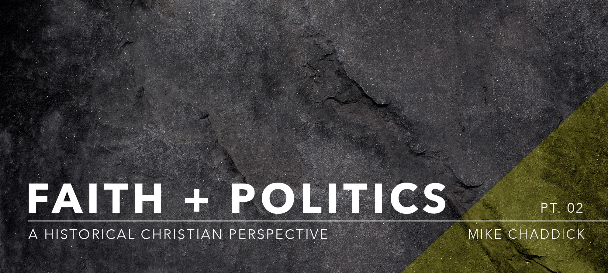 Faith and Politics: A Historical Christian Perspective Part 2