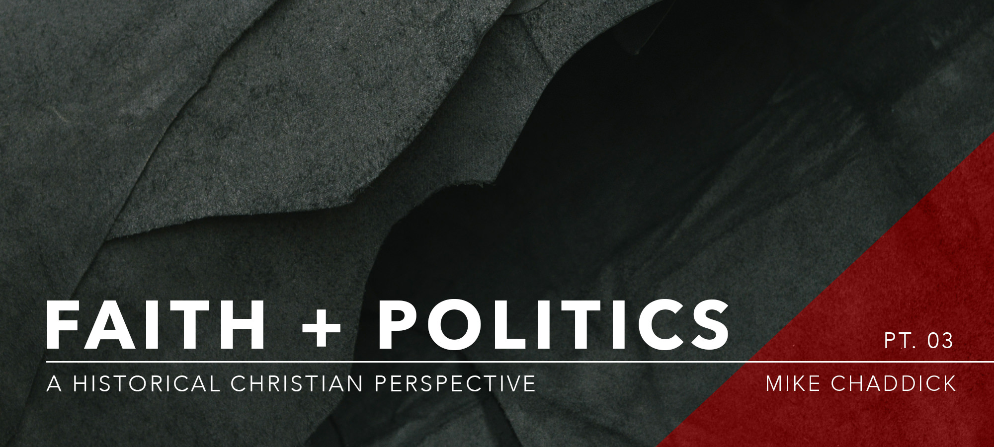 Faith and Politics: A Historical Perspective - Part 3