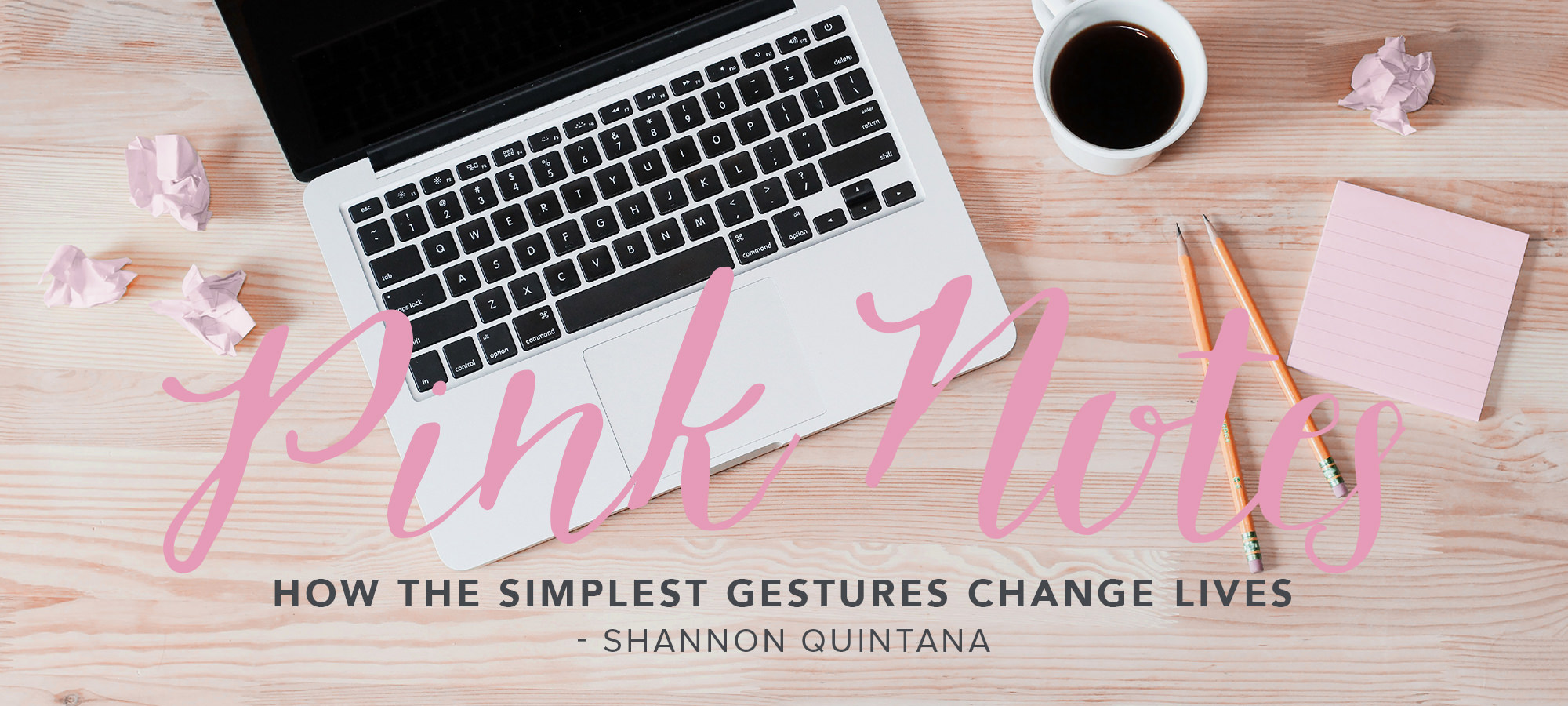 Pink Notes - How the Simplest Gestures Change Lives