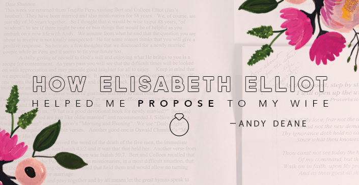 How Elisabeth Elliot Helped Me Propose to My Wife