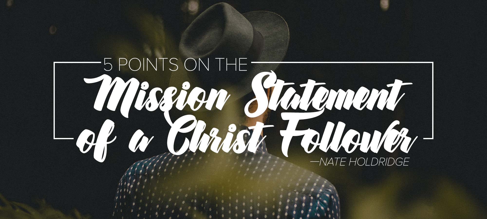 Five Points on the Mission Statement of a Christ Follower