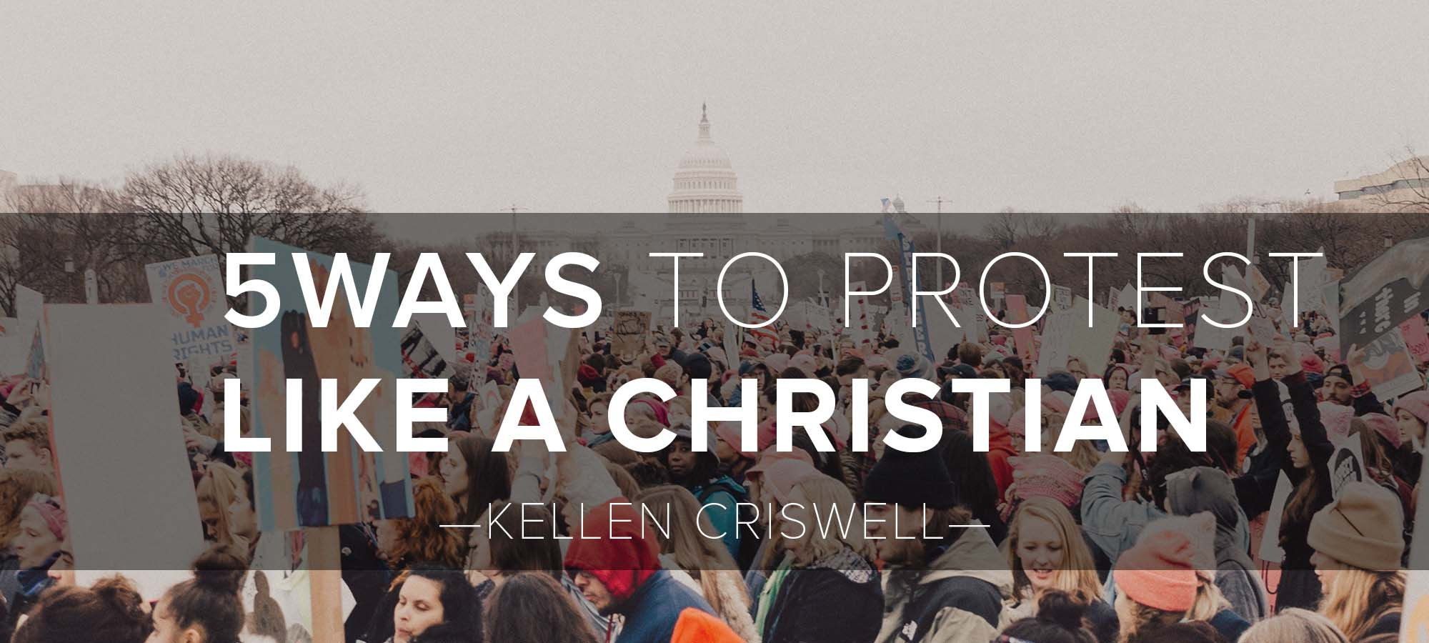 Five Ways to Protest Like a Christian