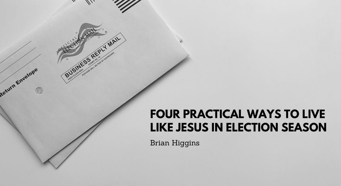 Four Practical Ways to Live Like Jesus In Election Season
