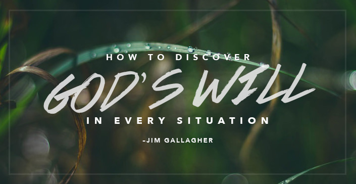 How to Discover God's Will in Every Situation