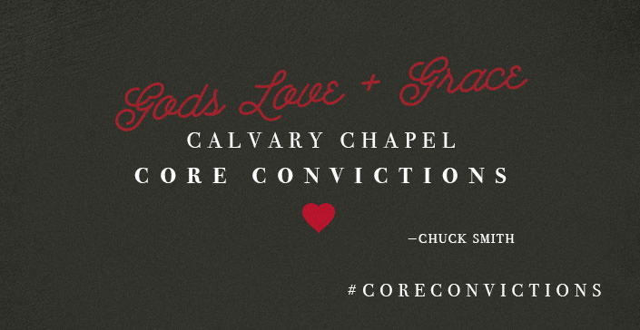 Calvary Chapel Core Convictions: God's Grace + Love
