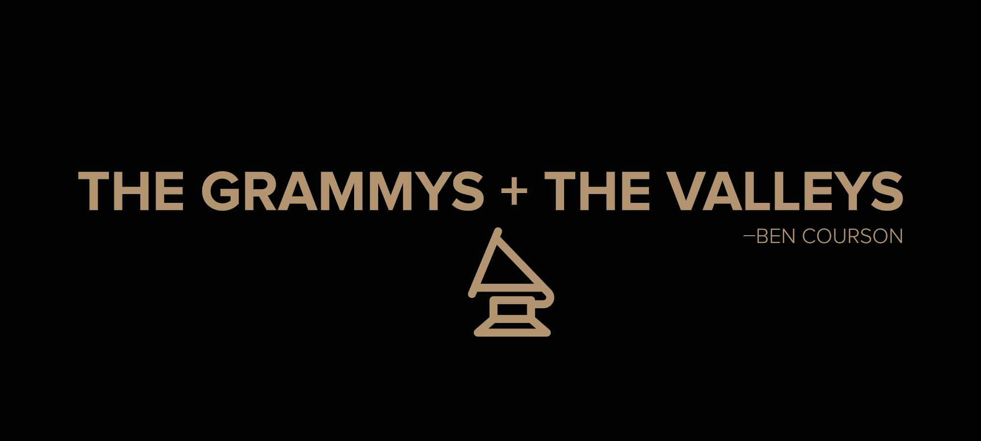 The Grammys and the Valleys