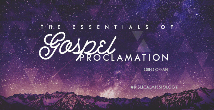 The Essentials of Gospel Proclamation