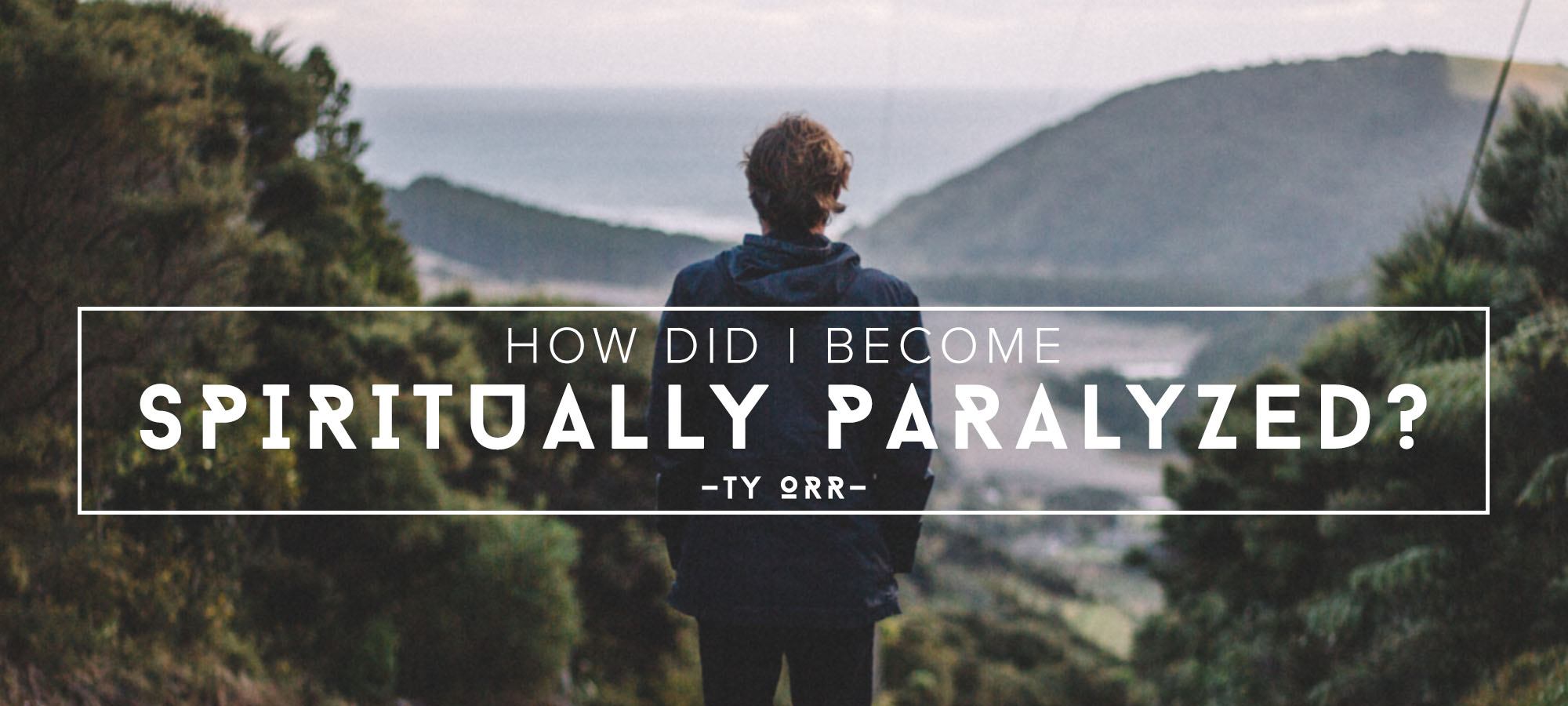 How Did I Become Spiritually Paralyzed?