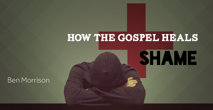 How the Gospel Heals Shame