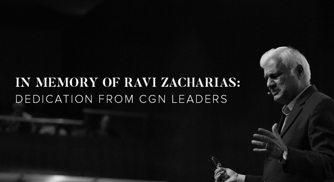 In Memory of Ravi Zacharias: CGN Leaders Dedication of His Life & Legacy
