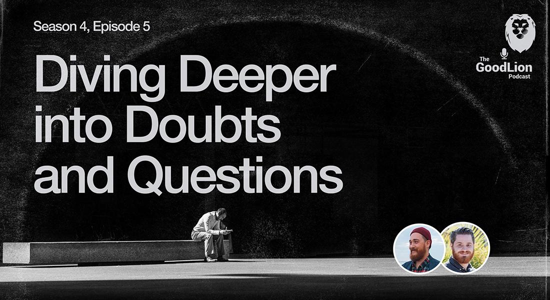 Diving Deeper into Doubts and Questions