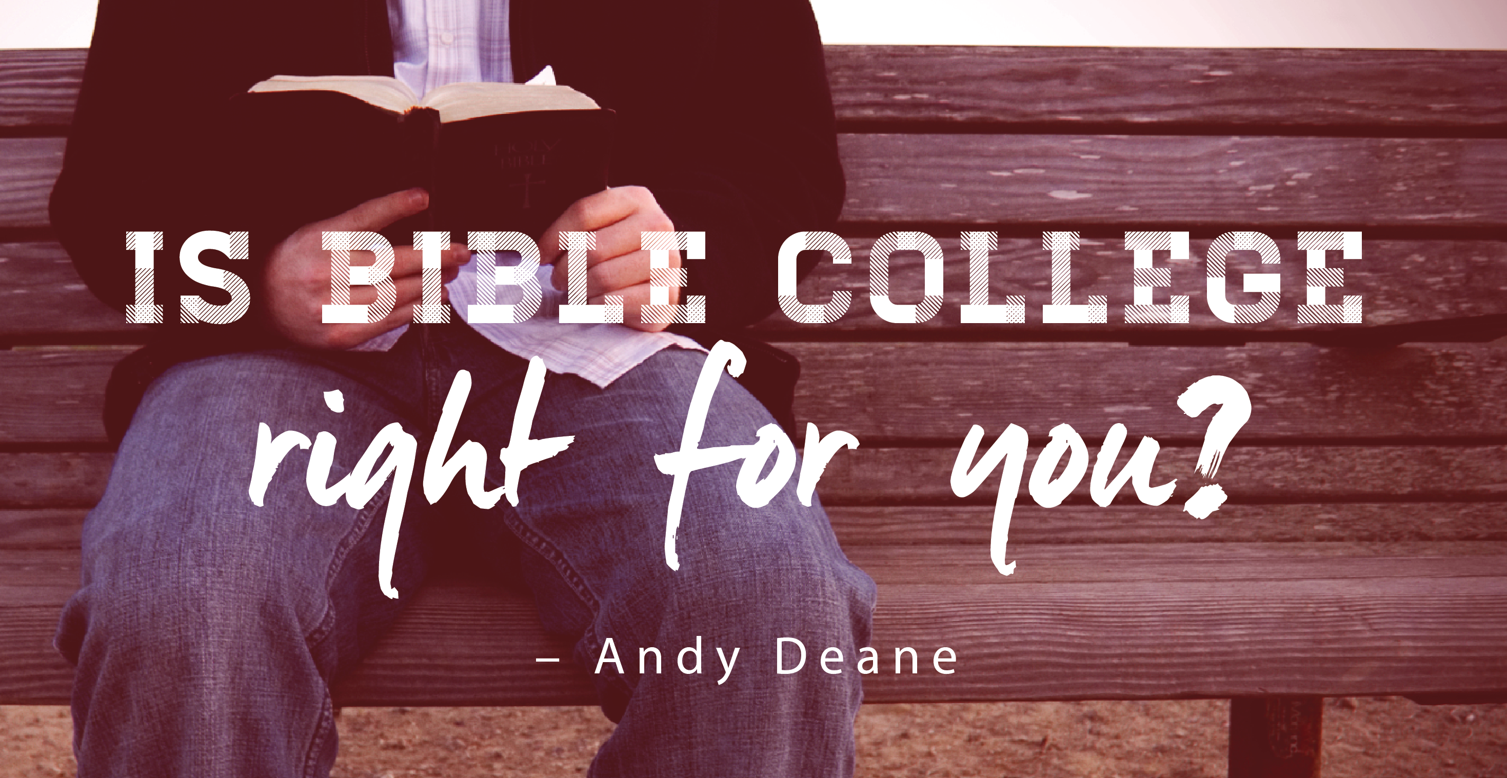 Is Bible College Right For You?