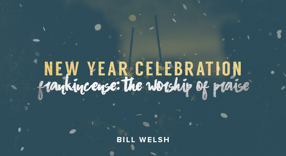 New Year Celebration – Frankincense: The Worship of Praise