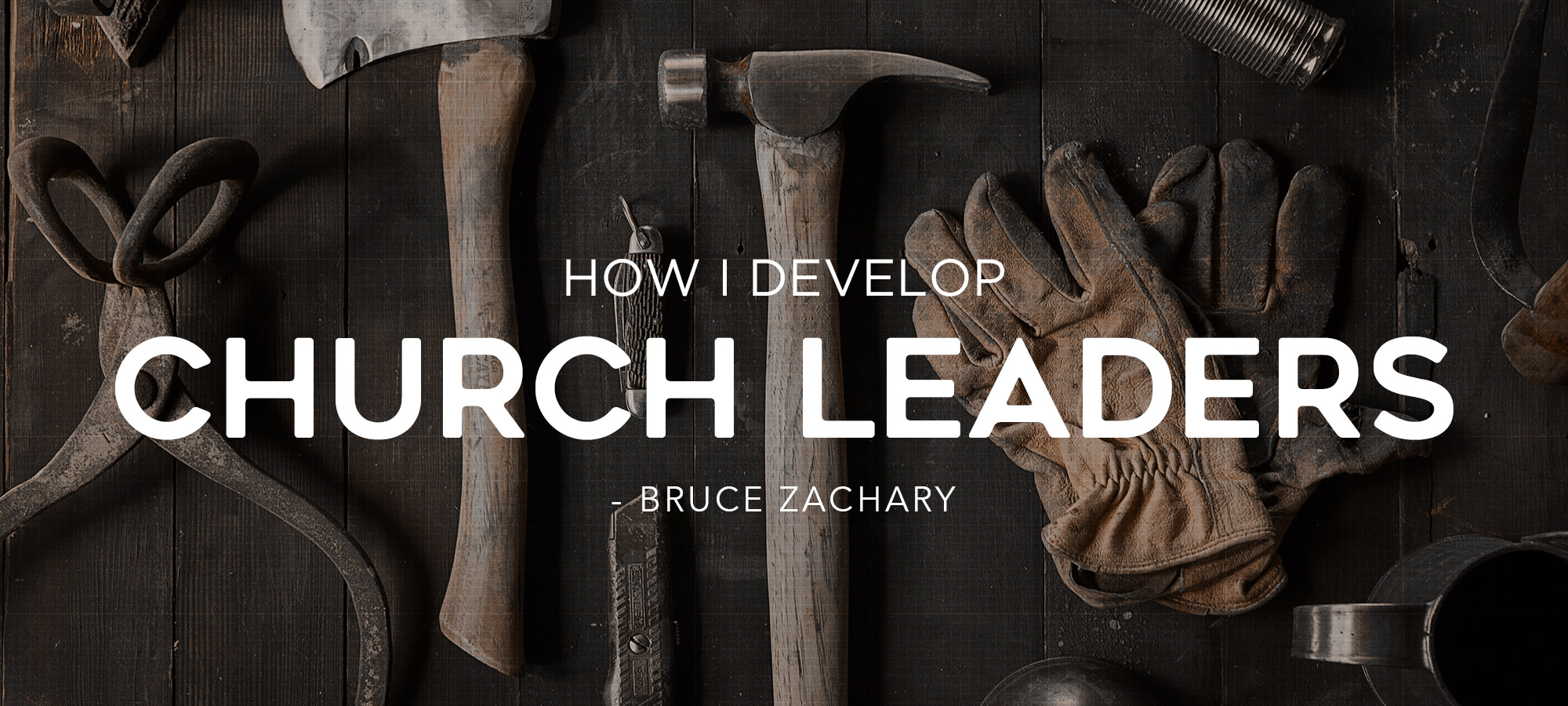 How I Develop Church Leaders