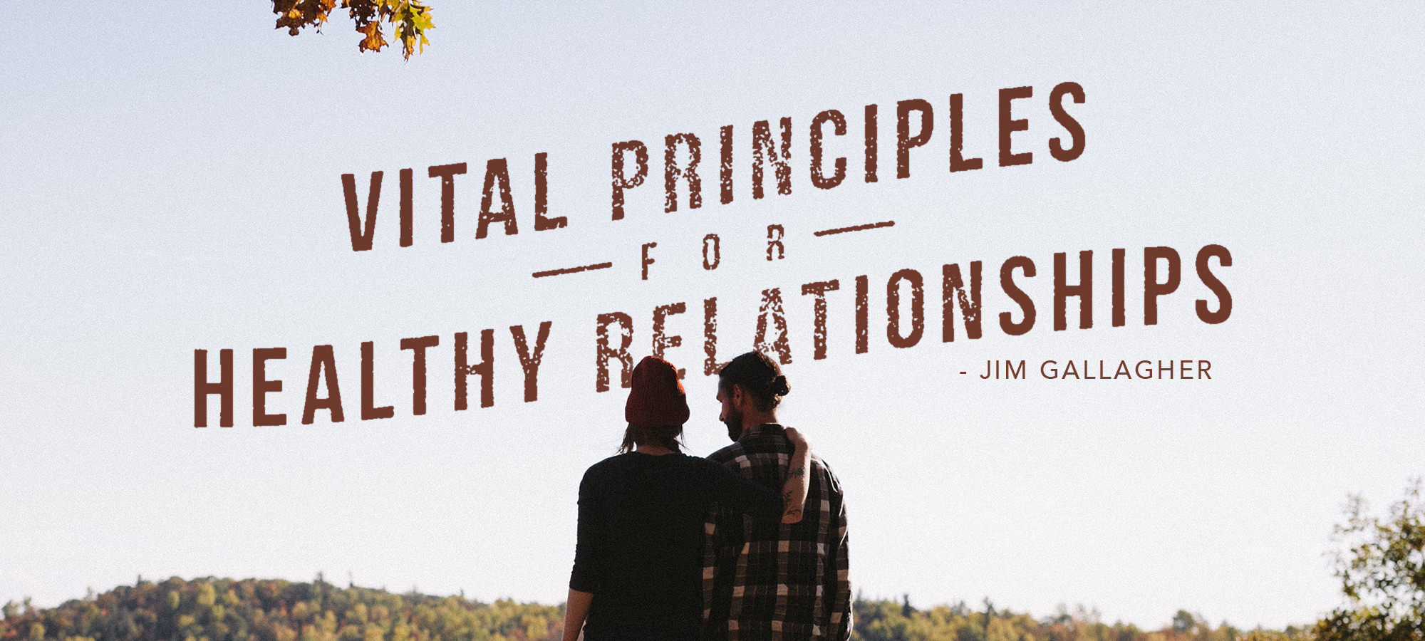 Vital Principles for Healthy Relationships