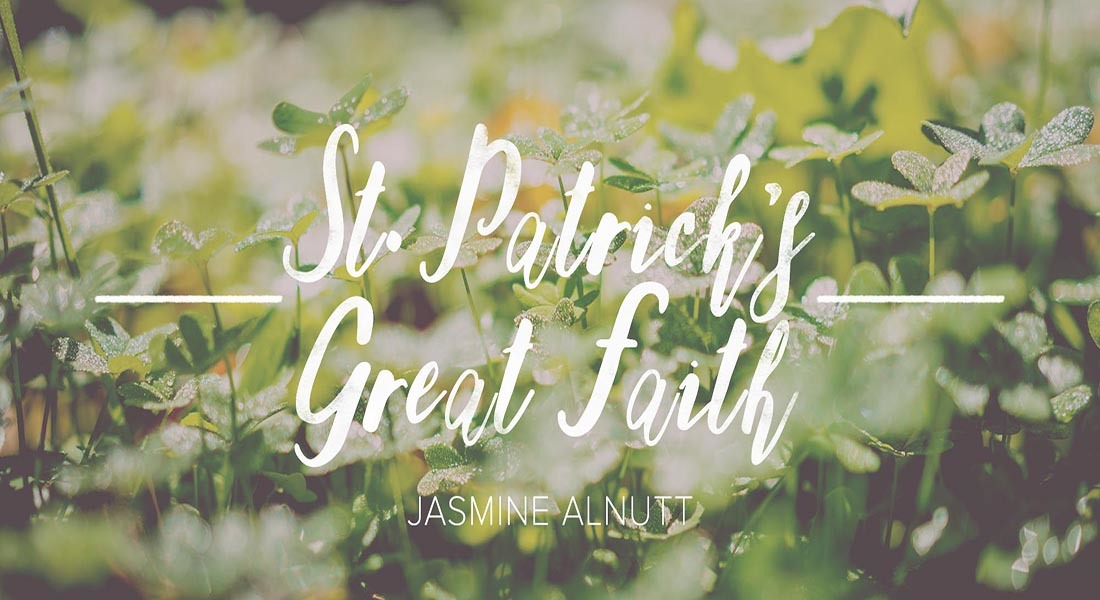 St. Patrick's Great Faith