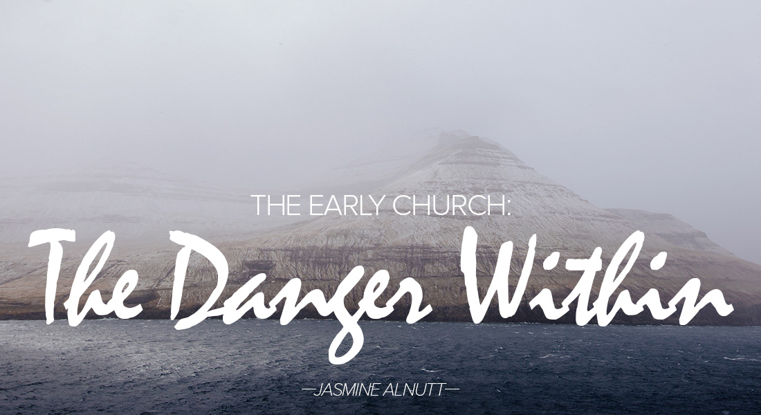 The Early Church: The Danger Within