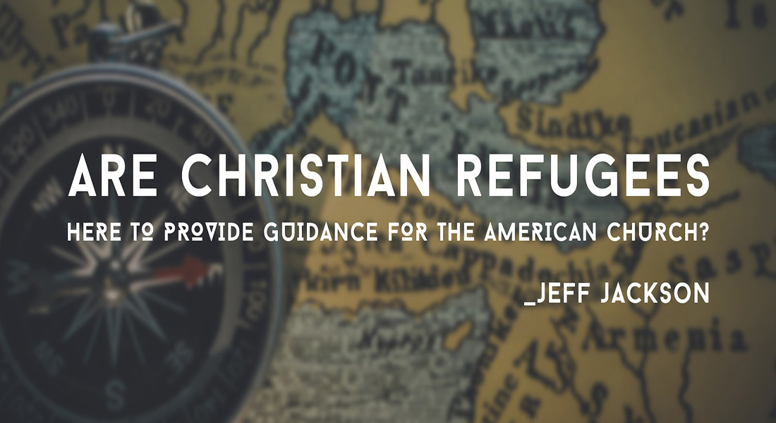 Are Christian Refugees Here to  Provide Guidance for the American Church?