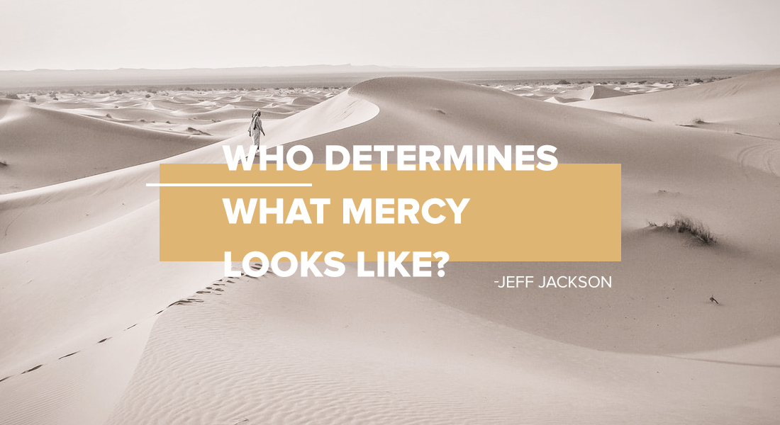 Who Determines What Mercy Looks Like?