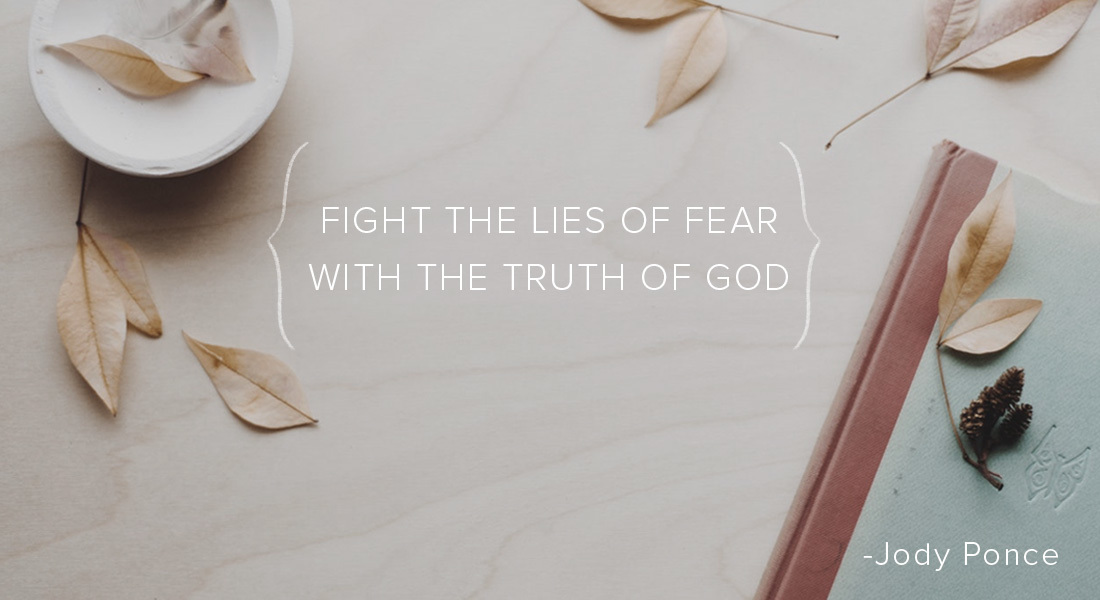 Fight the Lies of Fear with the Truth of God