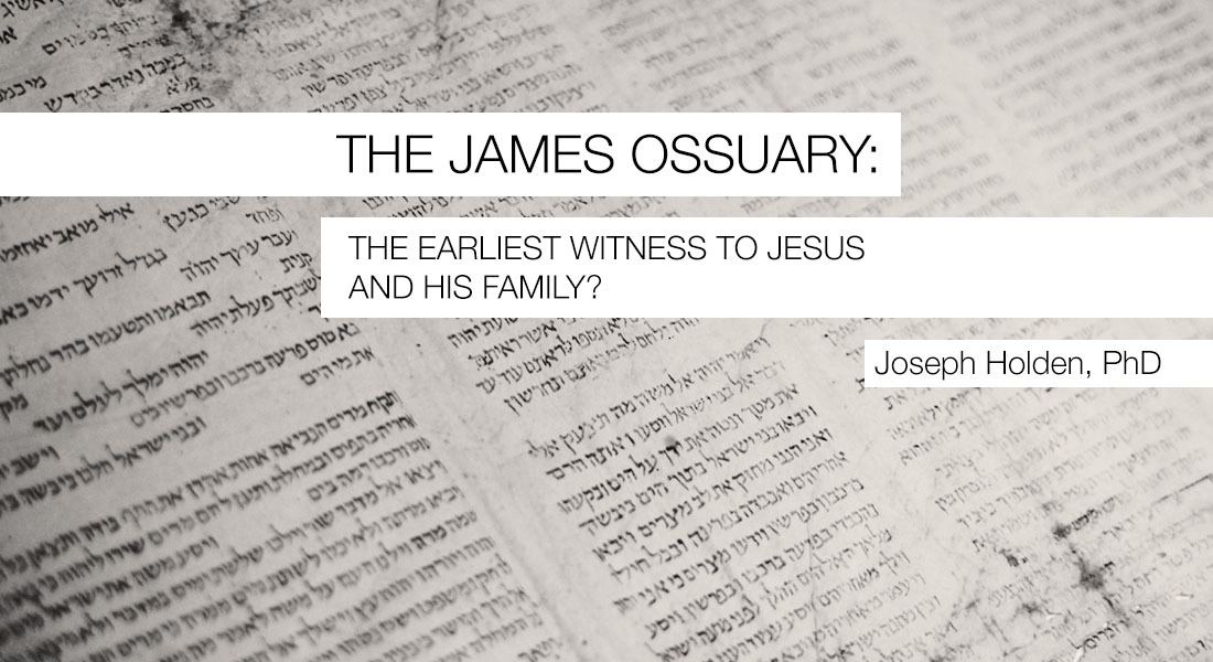 The James Ossuary: The Earliest Witness to Jesus and His Family?