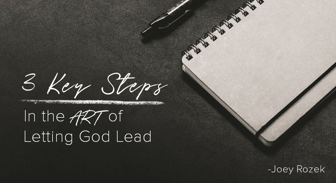 Three Key Steps in the ART of Letting God Lead